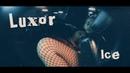 Luxor Ice Премьера клипа