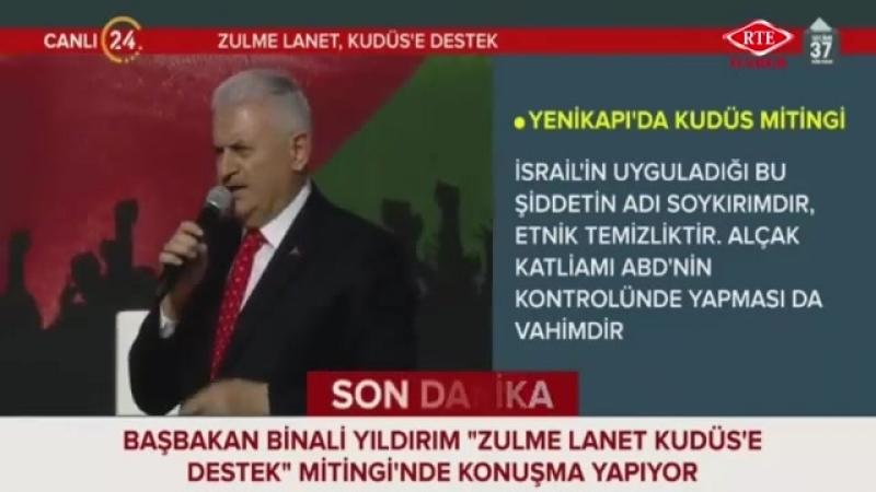 Başbakan Binali Yıldırım, Zulme Lanet Kudüse Destek Mitingi 18 Mayıs 2018