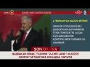 Başbakan Binali Yıldırım Zulme Lanet Kudüse Destek Mitingi 18 Mayıs 2018
