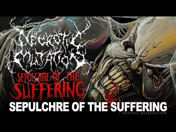 Necrotic Mutation - Sepulchre Of The Suffering - Official Full Demo