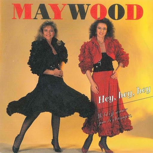 Maywood альбом Hey, Hey, Hey / Ik Blijf Naar Jou Verlangen