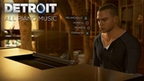 Detroit Become Human - ALL PIANO MUSIC PLAYED BY MARKUS (MelancholicHopefulIntimateEnigmatic)