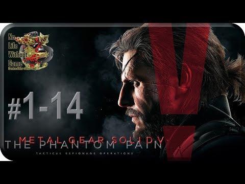 MGS V: The Phantom Pain[1-14] - Общий Язык (Прохождение на русском(Без комментариев))