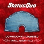 Status Quo альбом Down Down & Dignified at the Royal Albert Hall (Live)