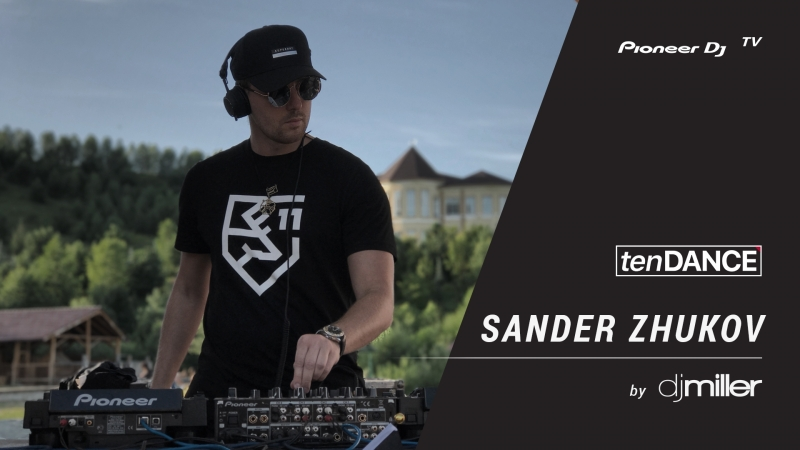 TenDANCE show выпуск 60 w SANDER ZHUKOV @ Pioneer DJ TV Moscow