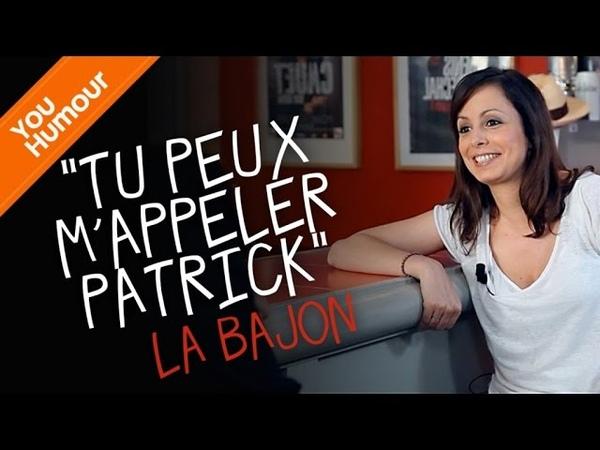 LA BAJON - Tu peux mappeler Patrick