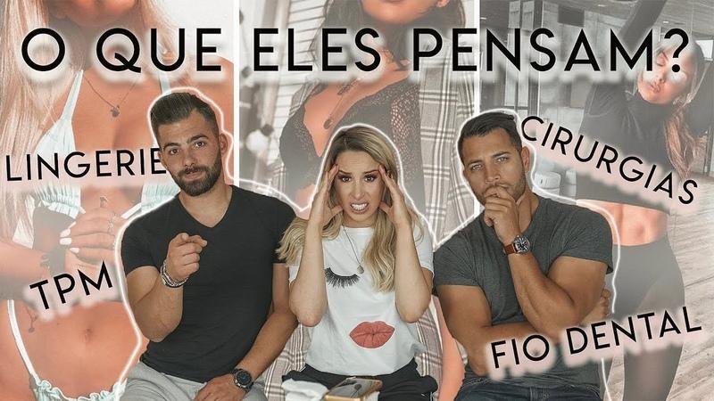 O QUE OS HOMENS PENSAM DE ASSUNTOS FEMININOS? c/ VITOR E PAULO