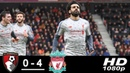 Bournemouth vs Liverpool 0-4 All Goals Highlights 08/12/2018 HD