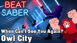 Beat Saber - When Can I See You Again - Owl City (custom song) FC