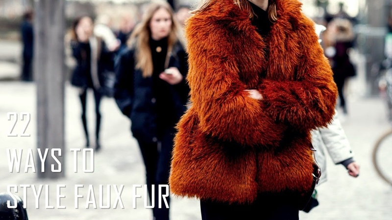 22 Ways To Style Faux Fur   Fall/Winter 2018-2019