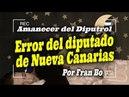 Amanecer del Diputrol: El error del diputado de Nueva Canarias