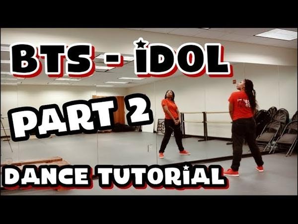 BTS (방탄소년단) 'IDOL' - DANCE TUTORIAL PART 2