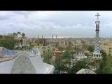 Антонио Гауди - Наследие человечества - Antonio Gaudi