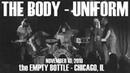 The Body Uniform FULL CONCERT VIDEO 4k CHICAGO Empty Bottle - November 13, 2018 QUALITY AUDIO