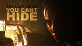 The Last of Us You Can't Hide Hypetage