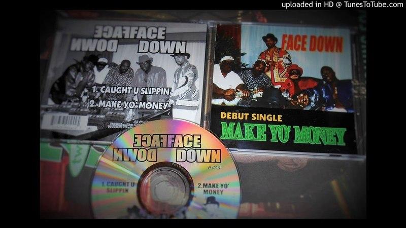 Face Down - Make Yo Money (Atlanta, GA 1997)