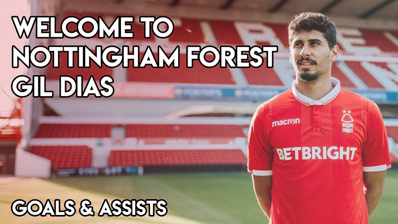 Gil Dias Welcome to Nottingham Forest Goals Skills Assists 2018 HD