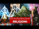 On Worldbuilding Religions polytheistic l Avatar TLA l Game of Thrones l Cthulhu