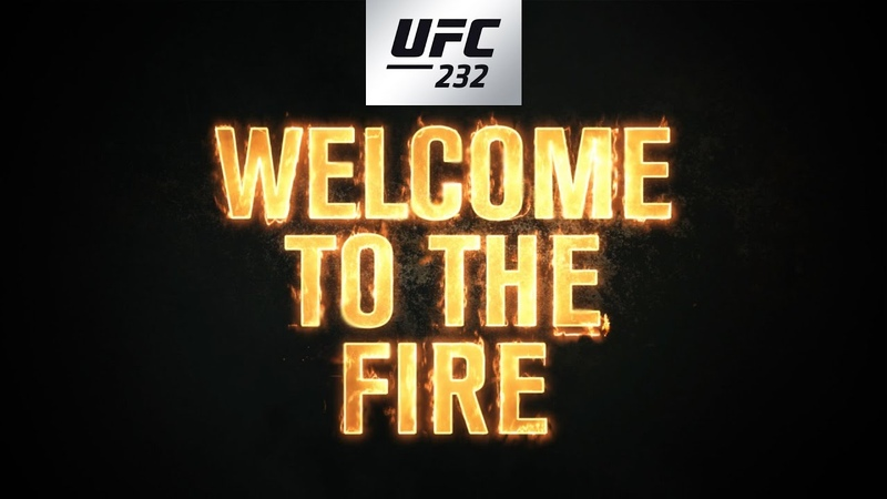 UFC 232 Welcome to the Fire