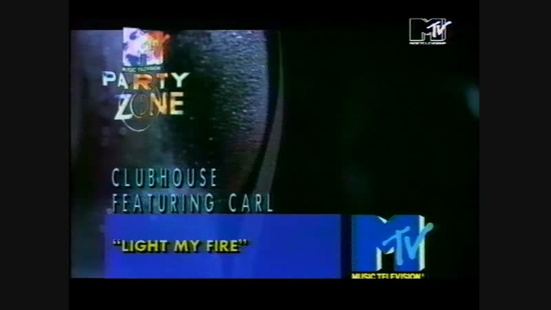 CLUBHOUSE FEATURING CARL LIGHT MY FIRE 1993