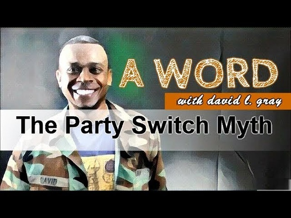 The Party Switch Myth - Did the Old Racist Democrats Become Todays Republicans