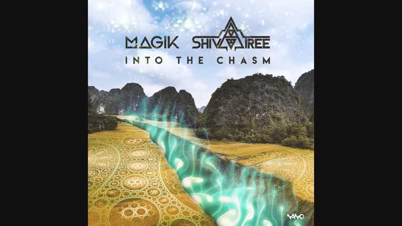 Magik _u0026 Shivatree - Into The Chasm