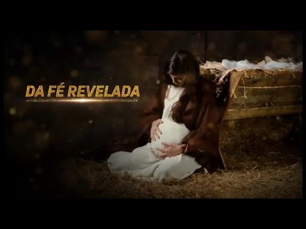 Fé Revelada - De Maria a Mãe do Senhor Eterno Jesus Cristo o Deus Vivo