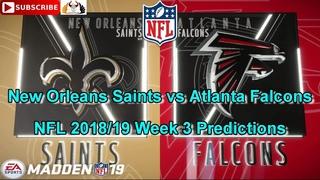 New Orleans Saints vs Atlanta Falcons | NFL 2018-19 Week 3 | Predictions Madden NFL 19