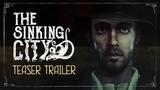 The Sinking City   Teaser Trailer