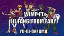 【遊戯王5DXAL】 wimp ft Lil Fang from FAKY Yu Gi Oh! AMV