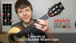 Ukulele Webcam Sessions (Ep.55) – Jazz Ukulele Warm-Ups