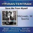 Michael W. Smith альбом Save Me From My Self [Performance Tracks]