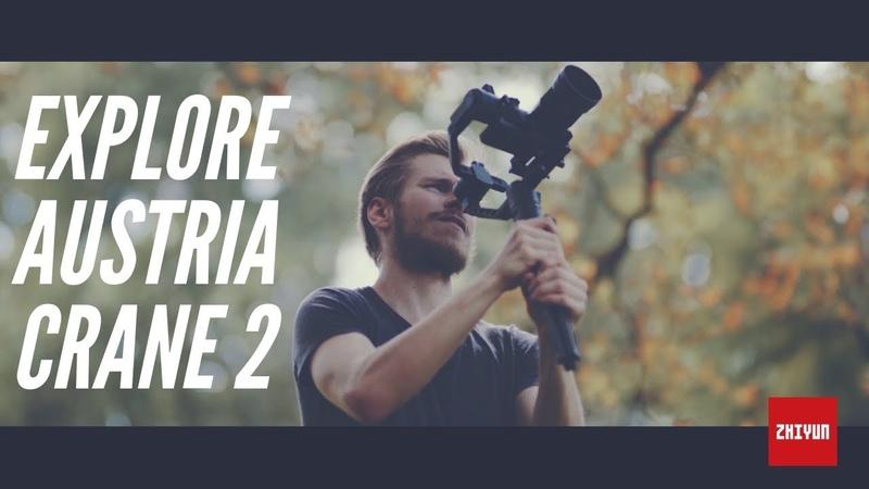 Explore Austria With Zhiyun CRANE 2   By DreamDuoFilms