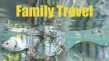 Family Travel - это Путешествия, Снорклинг, Даи