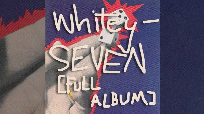 Whitey - SEVEN (full album, HQ)
