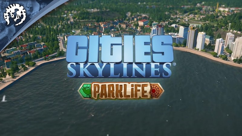 Cities Skylines Park Life Release Trailer