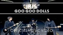 Goo Goo Dolls - Iris [Official Music Video]