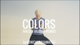 COLORS - Halsey (Audien Remix) by Kenichi Kasamatsu Filmed by Alan Tan (Unique Movement)