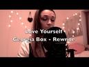 Love Yourself - Justin Bieber Rewrite - Girls response - Georgia Box Cover