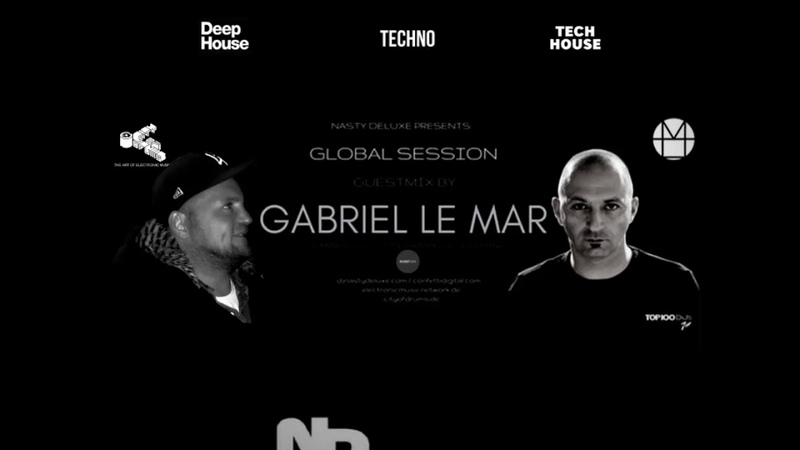 DJ Nasty Deluxe - Global Session (Radio Show) - Guest Mix by Gabriel Le Mar