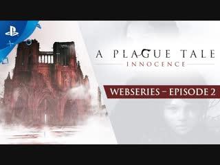 A Plague Tale Webseries Ep2 – Dark Ages