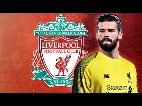 Alisson Becker 2018 ● Welcome to Liverpool ● Best Saves Reflexes HD