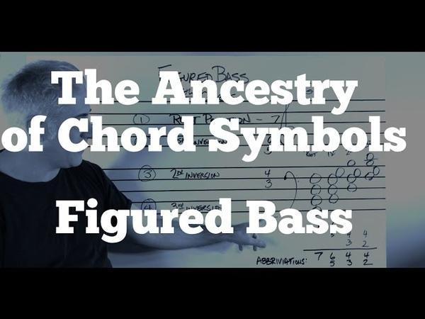 Music Theory - The Ancestry of Chord Symbols Figured Bass