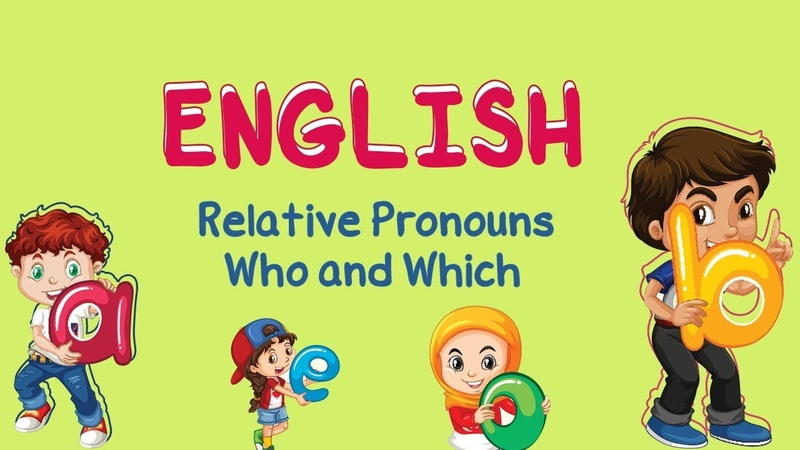 English | Relative Pronouns - Who and Which