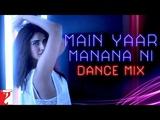 Main Yaar Manana Ni - Dance Mix Vaani Kapoor Yashita Sharma