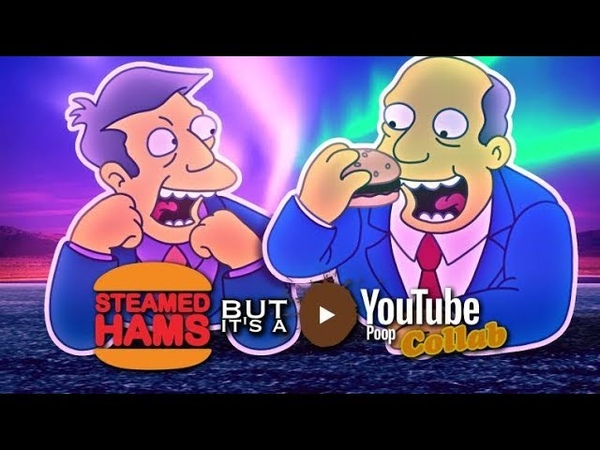 Steamed Hams but it's a YouTube Poop Collab