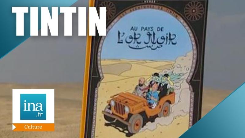 Hergé Tintin au pays de l'or noir Archive INA