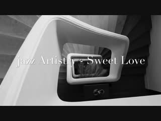 eJazz Artistry - Sweet Love (Smooth Pack Vol.2) HD