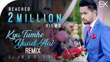 Kya Tumhe Yaad Hai Remix Dj Aw Dj Vinit Proishruti Jo Bhi Kasmein Chillout Mix Raaz