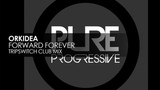 Orkidea - Forward Forever (Tripswitch Club Mix)
